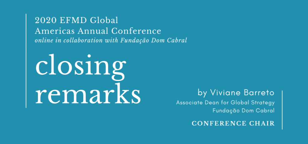 Decorative Blue Blog Banner with title of post Closing Remarks for 2020 EFMD Global Americas Annual Conference by Viviane Barreto. The banner also states the conference was held online in collaboration with Fundação Dom Cabral.